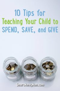 10 Tips for Teaching Your Child to Spend, Save, and Give