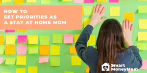 How to Set Priorities as a Stay At Home Mom