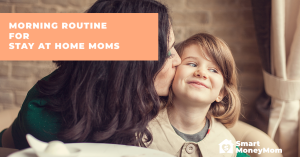 Morning routines for stay at home moms