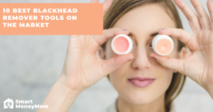 10 Best Blackhead Remover Tools on the Market