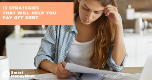 13 Strategies That Will Help You Pay Off Debt