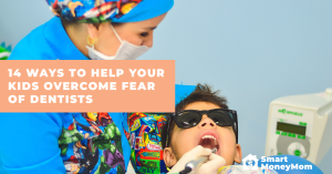 14 Ways to Help Your Kids Overcome Fear of Dentists