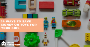 14 Ways to Save Money for Your Kids Toys