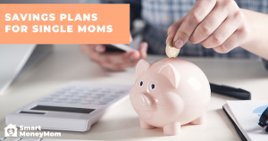 Saving Plans For Single Moms