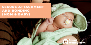 Secure Attachment and Bonding (Mom & Baby)