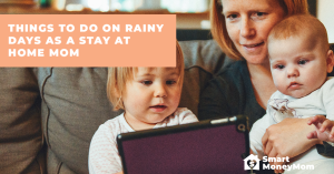 Things to do on Rainy Days as a Stay-at-home Mom