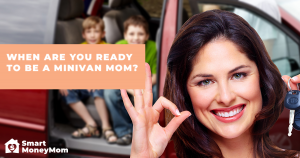 When Are You Ready to Be a Minivan Mom