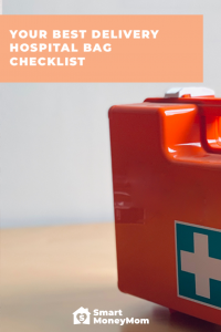 Your Best Delivery Hospital Bag Checklist