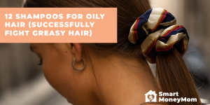 12 Shampoos For Oily Hair Successfully Fight Greasy Hair