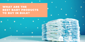 What are the Best Baby Products to Buy in Bulk